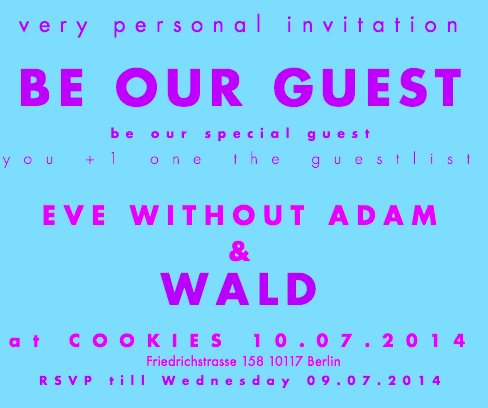 Eve Without Adam + WALD Fashionweek Party at Cookies
